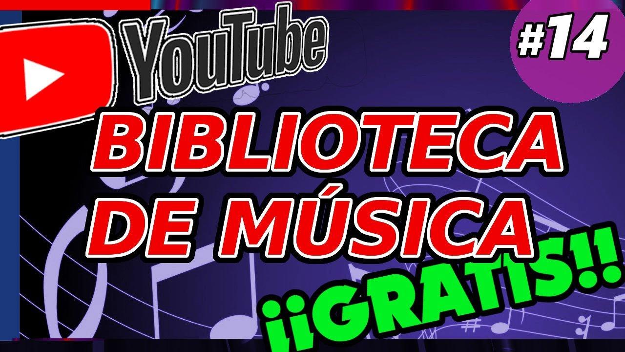 Youtube Biblioteca De Audio Música Gratis Efectos Sonoros Sin Copyrigth O Derechos De Autor Youtube