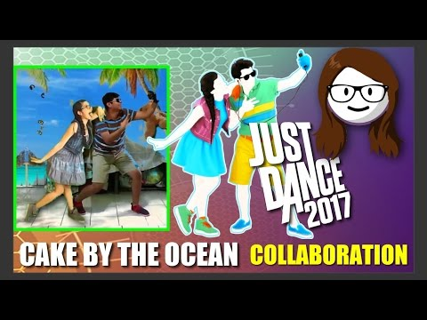 Just Dance 2017 - Cake by the Ocean [Collab w/ Will Herrera]