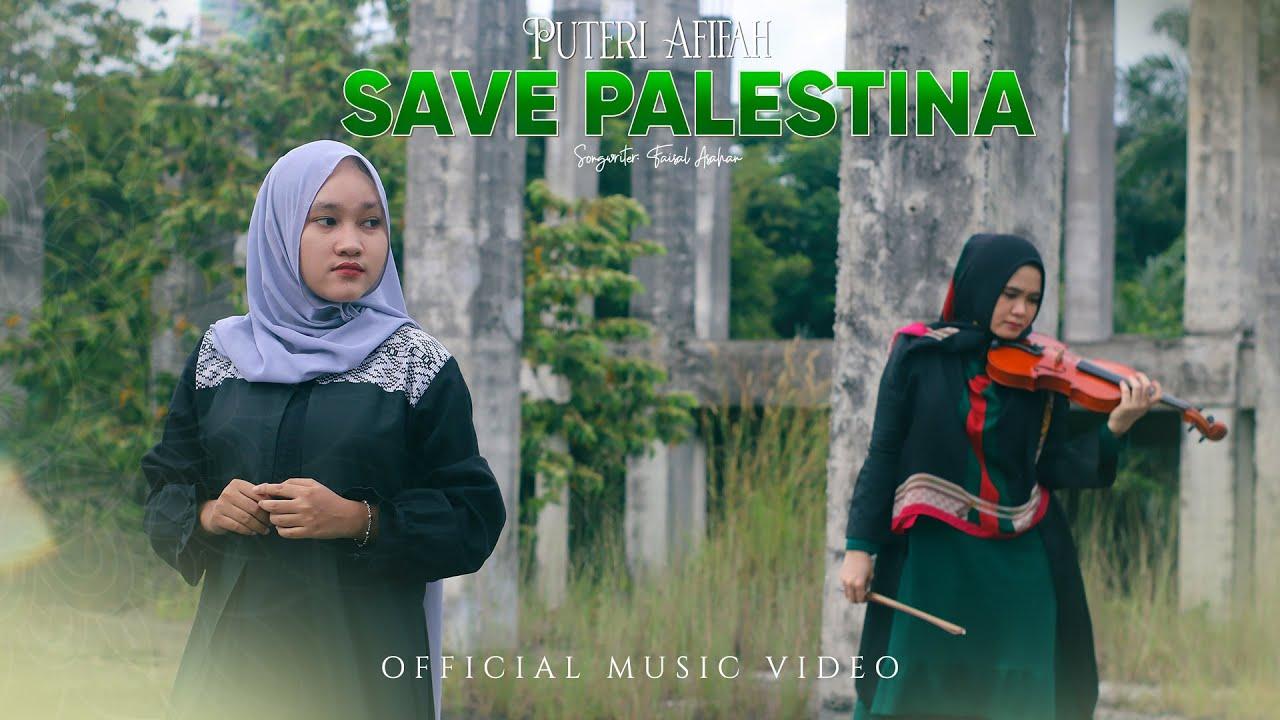SAVE PALESTINA - PUTERI AFIFAH (Official Music Video)