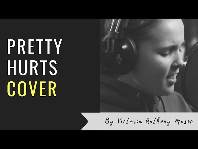 Pretty Hurts Beyoncé Cover by Victoria Anthony