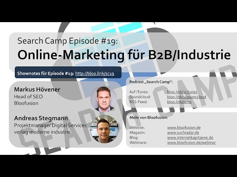 Online-Marketing für B2B/Industrie [Search Camp Episode 19]