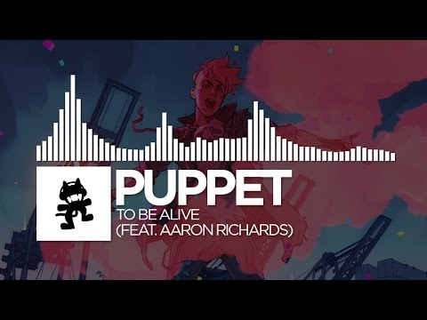 Puppet - To Be Alive (feat. Aaron Richards) [Monstercat Release]