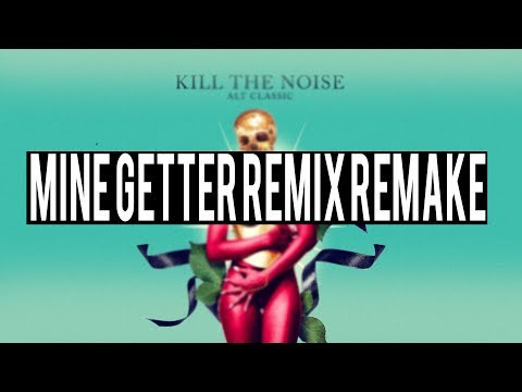 Kill The Noise - Mine [Getter Remix] [WeekendGO! Drop Remake]