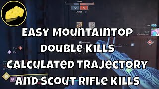 Easy Mountaintop Kills and Scout Rifle Kills for Randys Throwing Knife
