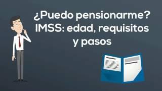 ¿Puedo pensionarme? IMSS: edad, requisitos y pasos
