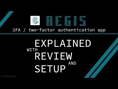 Aegis Authenticator - The Best Open Source 2FA App - Detailed Review And  How To Setup - 2019