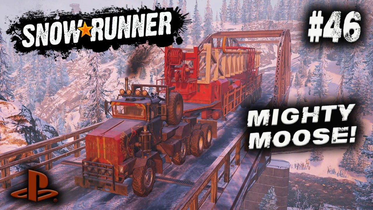 SNOWRUNNER / ON PS4 / #46 / MIGHTY MOOSE / ALASKA GAMEPLAY.