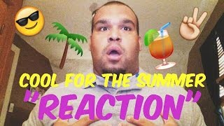 """Demi Lovato - Cool For The Summer """"REACTION"""""""