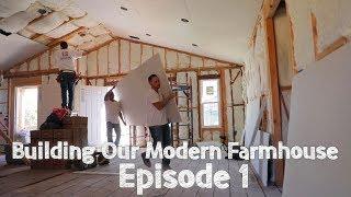Building Our Modern Farmhouse - Episode 1   David Lopez