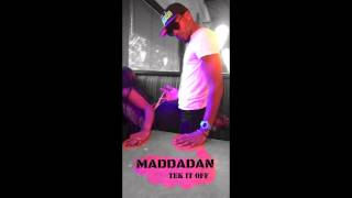 Maddadan - Tek It Off (Raw) Party Feelings Riddim