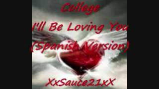 I'll Be Loving You - (Spanish Version) - College - Latin Freestyle Music