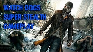 Watch Dogs Super Stealth Gameplay