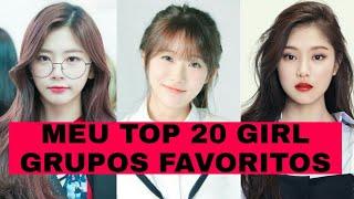 MEU TOP 20 GIRL GRUPOS FAVORITOS NÓ K-POP