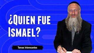 ¿Quién fue Ismael?