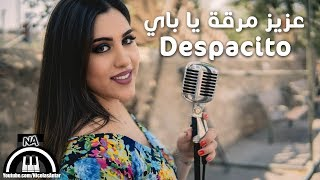 Despacito Luis Fonsi ft. Daddy Yankee  عزيز مرقة يا باي (Mashup) by Marianna Musleh 4k Quality