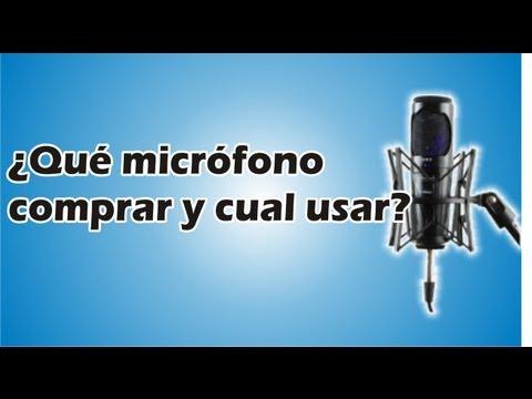 ¿Qué micrófono comprar y cual usar?