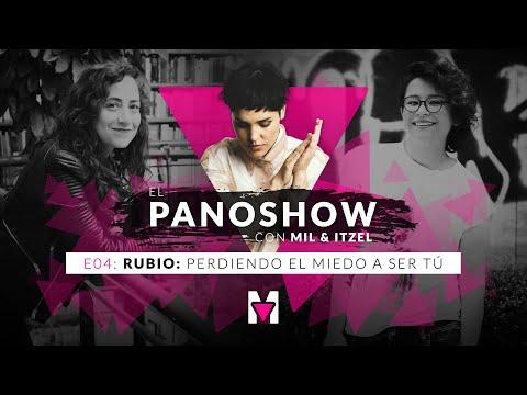El Panoshow: Rubio, perdiendo el miedo a ser tú. 🏳️🌈 Con Mil e Itzel.