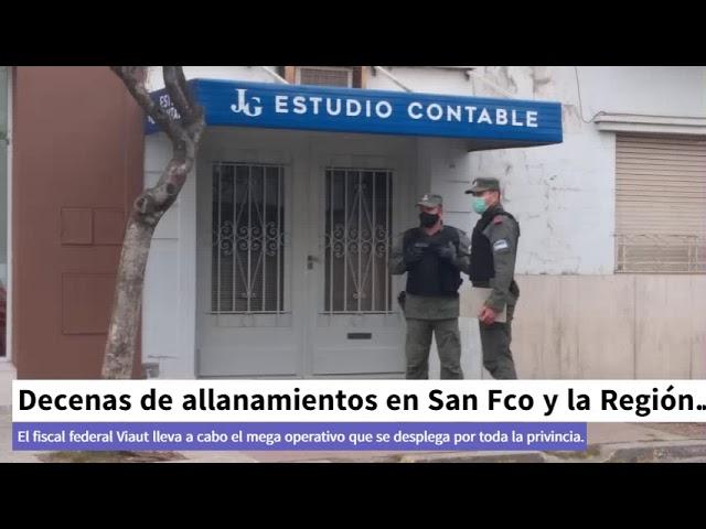 Decenas de allanamientos en San Fco y la Región.
