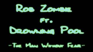 Rob Zombie ft. Drowning Pool - The Man Without Fear (Clear)[HQ]