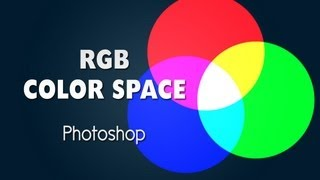 PHOTOSHOP | Color Spaces RGB How it works