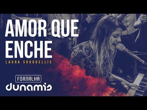Amor Que Enche - Laura Souguellis // Fornalha Dunamis - Março 2015