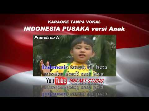 FRANCISCA - INDONESIA PUSAKA versi Anak (Video KARAOKE + Lirik No Vocal) MP4