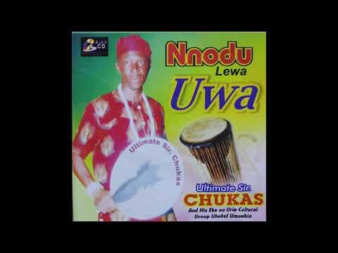 Ultimate Chukas - Nnodu Lewa Uwa [FULL ALBUM] - Nigerian Highlife Music 2017