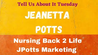 Tell Us About It Tuesday - Jeanetta Potts