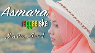 Download Asmara - Reggae Ska Version by Jovita Aurel