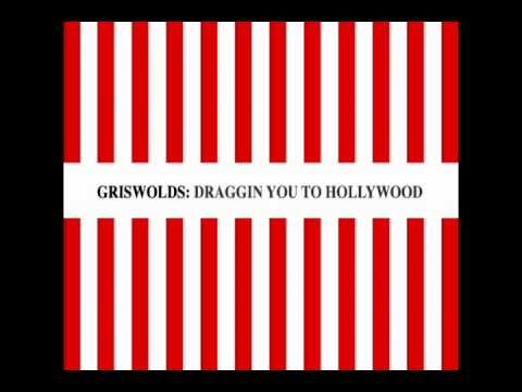 Griswolds - Draggin You To Hollywood (Full Album)
