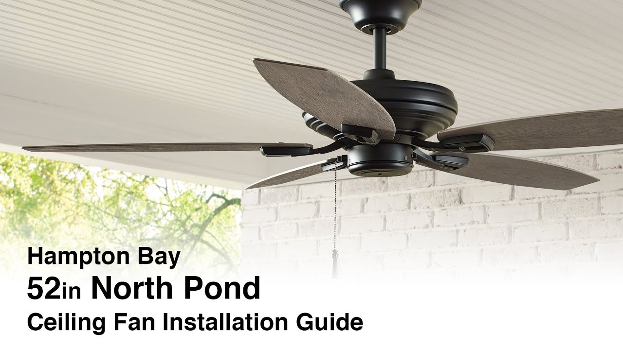 How To Install The Hampton Bay North Pond Ceiling Fan