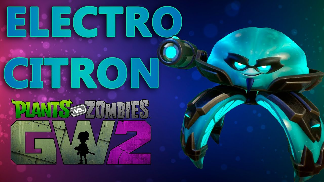 Citron from plants vs zombies garden warfare 2 plants vs zombies -  Electro Citron Solo Play Plants Vs Zombies Garden Warfare 2