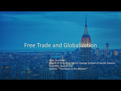 Alan Tonelson - Free Trade and Globalization