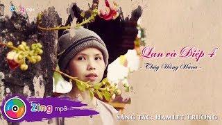 Chuyện Tình Lan Và Điệp 4 - Thúy Hằng HaNa (MV)
