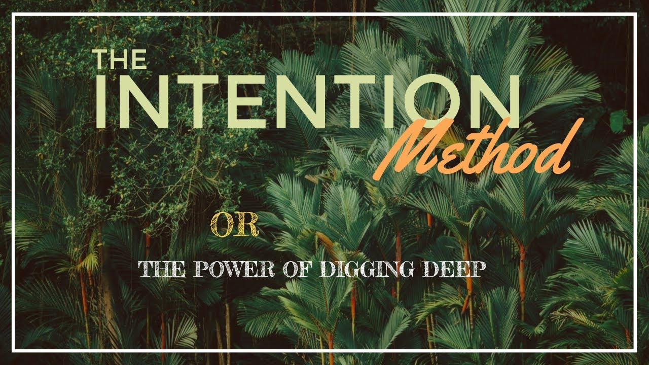 The Intention Method – The Most Amazing Path for Deep Self-Encounters