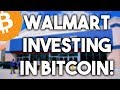 PROOF THAT WALMART IS INVESTING IN BITCOIN AND WILL ACCEPT IT SOON - SHOULD YOU INVEST?