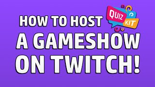 How to Host a Lİve Gameshow on Twitch! (using Quiz Kit)