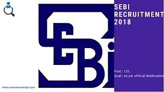 Securities and Exchange Board of India – SEBI Recruitment 2018