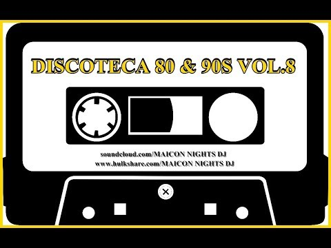 DISCOTECA 80 & 90s Vol.8 (70s/80s/90s/Flashback/ItaloDisco/SynthPop/Classic) [by MAICON NIGHTS DJ]