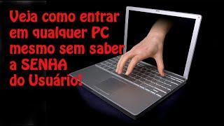 ENTRE EM QUALQUER PC MESMO SEM SABER A SENHA DO USUÁRIO