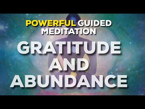 POWERFUL] GUIDED MEDITATION FOR GRATITUDE AND ABUNDANCE