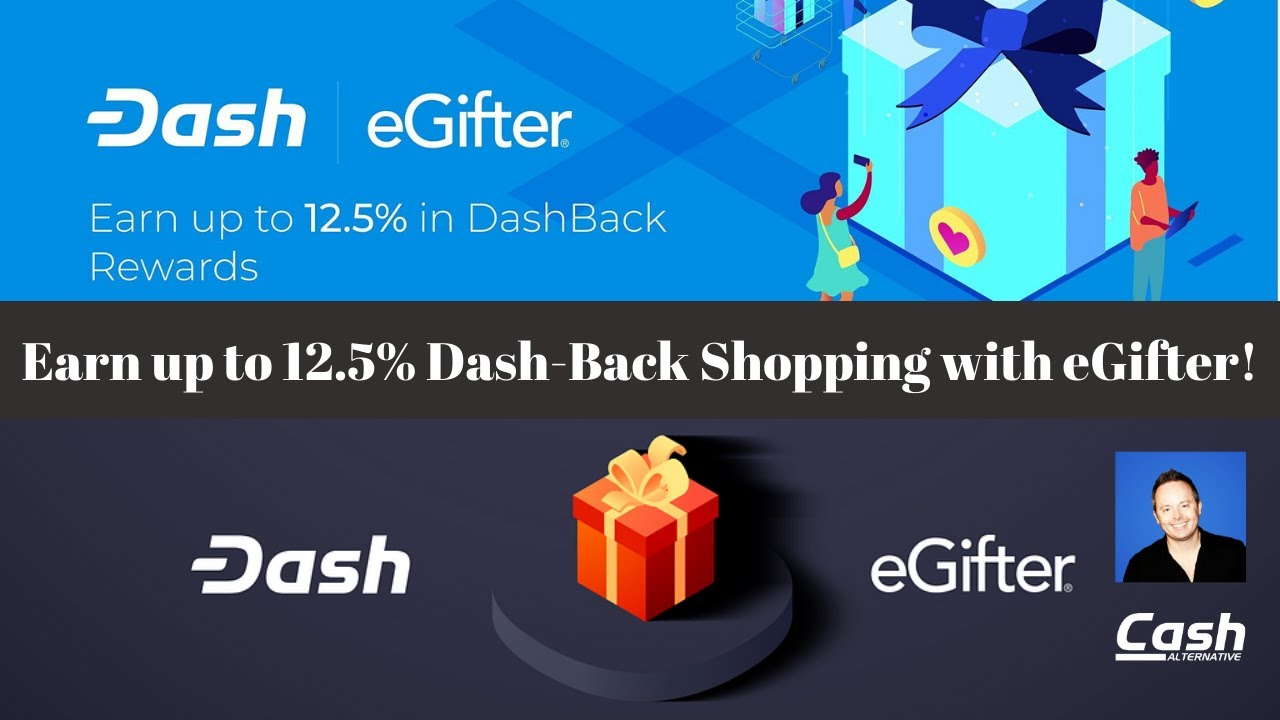 Earn 12.5% Dash Back Shopping with eGifter!