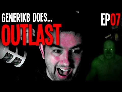 "Generikb Does OUTLAST! Ep07 - ""I Eat Batteries For Breakfast!!!"""