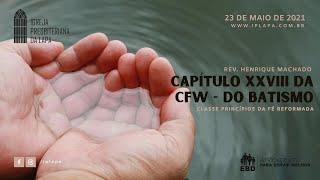 Capítulo XXVIII da CFW - Do Batismo