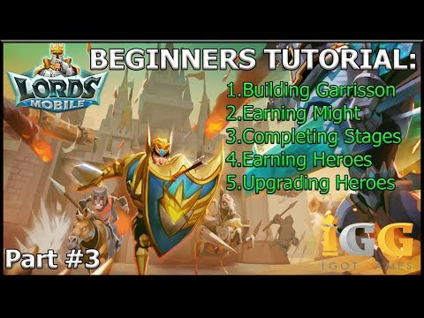 Lords Mobile: How To Reach Level 20 Fast 2018 - (Expert Tutorial For Beginners Part 3)