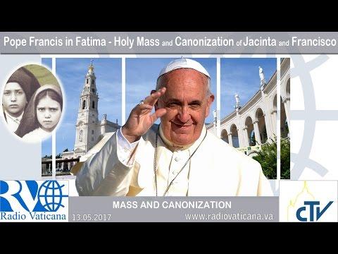 13.05.2017 - Celebration of Holy Mass with the canonization of Jacinta and Francisco.
