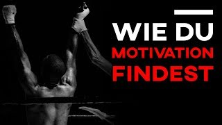 Wie du die Motivation findest, das zu tun, was du tun willst