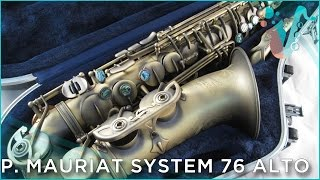Have A Gander! - P. Mauriat System 76 Alto Review and Demo