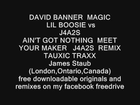 DAVID BANNER Vs J4A2S AIN T GOT NOTHING MEET YOUR MAKER J4A2S REMIX