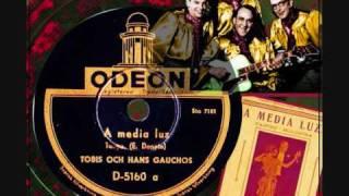 Tango - Tobis and his gauchos - A media luz (1944) (refrain in spanish)